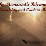 The Memoirist's Dilemma—Vulnerability and Truth in Memoir
