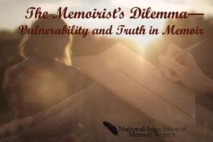 The Memoirist's Dilemma—Vulnerability and Truth in Memoir