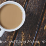 The Heart and Soul of Memoir Writing—Inspiration and Empowerment to Finish Your Book by Linda Joy Myers