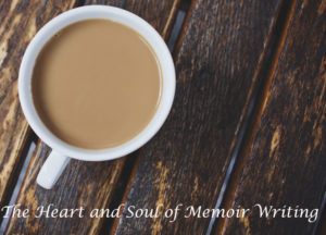 The heart and soul of memoir writing