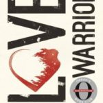 Free Webinar (Monday, April 17): What Made Love Warrior a Best-Selling Memoir?